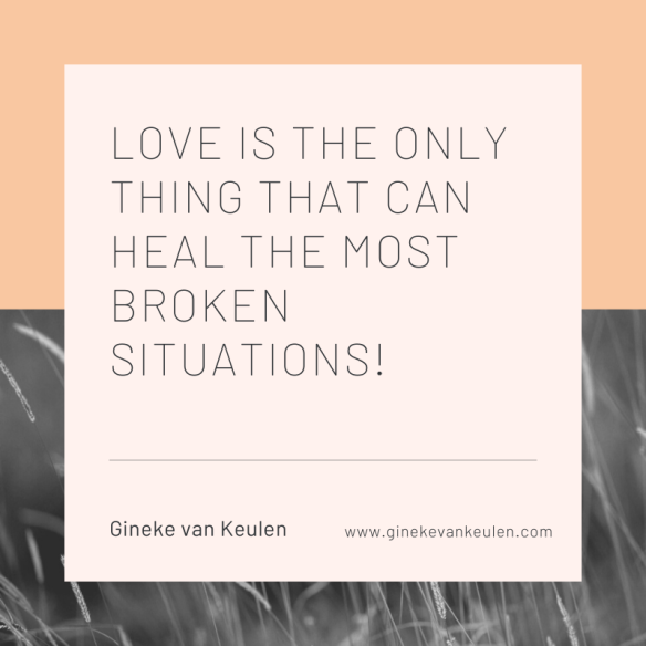 Love is the only thing that can heal the most broken situation!